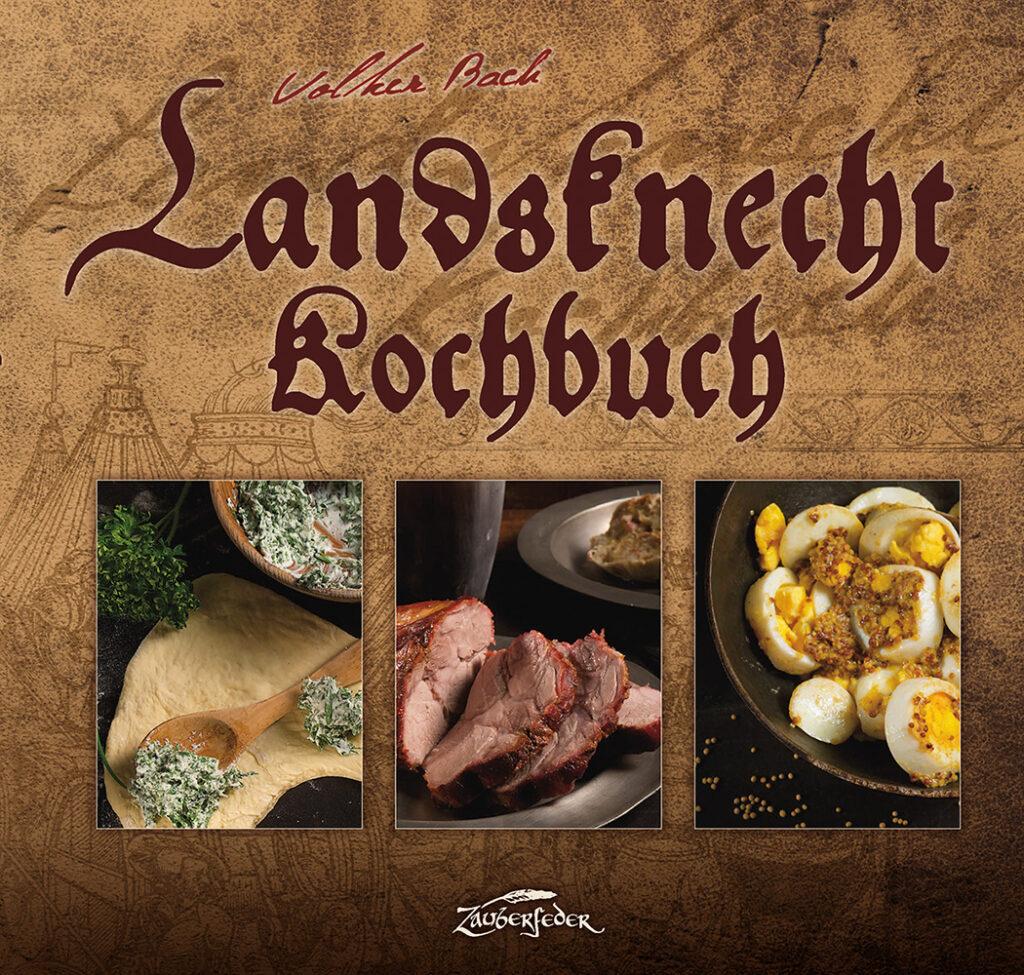 Cover des Landsknecht-Kochbuchs von Volker Bach vom Verlag Zauberfeder